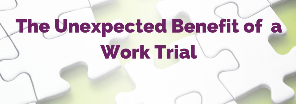 The Unexpected Benefit of a Work Trial